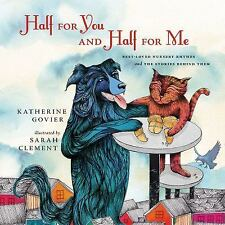 Half for You and Half for Me: Best-Loved Nursery Rhymes and the Stories Behind T
