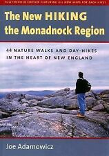 The New Hiking the Monadnock Region: 44 Nature Walks and Day-Hikes in the Heart