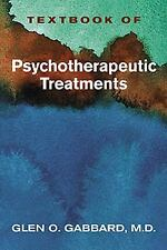 Textbook of Psychotherapeutic Treatments (2008, Hardcover)