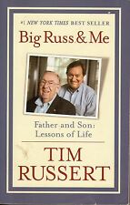 Big Russ & Me, Father and Son: Lessons of Life, by Tim Russert (2004)