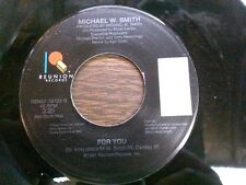"""MICHAEL W. SMITH 45 RPM Vinyl Record """"For You"""" in  VG+ condition"""
