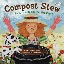 Compost Stew : An a to Z Recipe for the Earth by Mary McKenna Siddals (2014,...