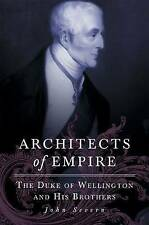 Architects of Empire: The Duke of Wellington and His Brothers, Severn, John, Goo