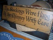 PRIMITIVE CHRISTMAS SIGN~~STOCKINGS WERE HUNG BY CHIMNEY WITH CARE~~