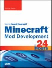 Minecraft Mod Development in 24 Hours, Sams Teach Yourself by Jimmy Koene...