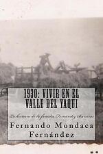 1930: Vivir en el Valle Del Yaqui : Historia de la Familia Fernandez Barreras...