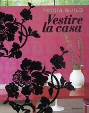 Vestire la casa, Tricia Guild, Elspeth Thompson, Mondadori 2009