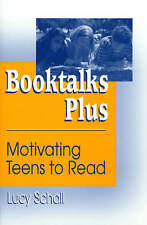 BOOK TALK PLUS: MOTIVATING TEENS TO READ, LUCY SCHALL, Used; Good Book