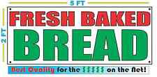 FRESH BAKED BREAD Banner Sign NEW Size Best Quality for The $$$ Fair Food