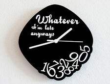 Black Whatever, I'm late anyways - Custom Color - Wall Clock