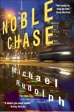 Noble Chase : A Novel by Michael Rudolph (2016, Hardcover)
