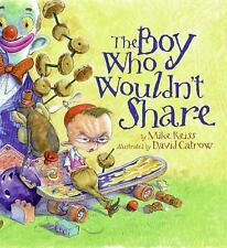 The Boy Who Wouldn't Share by Mike Reiss (2008, Hardcover)