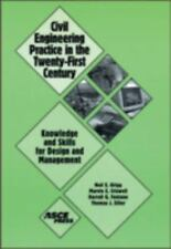Civil Engineering Practice in the Twenty-First Century: Knowledge and Skills for
