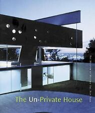 The Un-Private House by Bell, Michael, Lowry, Glenn
