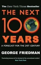 TheNext 100 Years A Forecast for the 21st Century by Friedman, George ( Author )