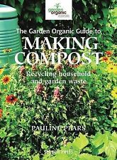 The Garden Organic Guide to Making Compost by Pauline Pears (Paperback, 2009)