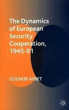 The Dynamics of European Security Cooperation, 1945-91