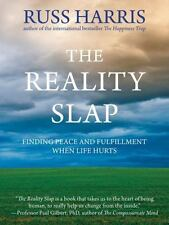 The Reality Slap : Finding Peace and Fulfillment When Life Hurts by Russ...