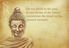 "INSPIRATIONAL QUOTE ""PRESENT MOMENT"" BUDDHA IMAGE A4 POSTER LAMINATED"