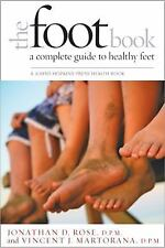 The Foot Book: A Complete Guide to Healthy Feet (A Johns Hopkins Press Health Bo