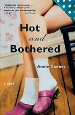 Hot and Bothered: A Novel by Downey, Annie