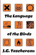 The Language of the Birds by J. Taschereau (2015, Paperback)