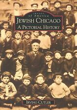 Images of America: Jewish Chicago : A Pictorial History by Irving Cutler...