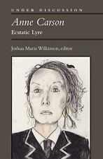 Anne Carson: Ecstatic Lyre (Under Discussion)-ExLibrary