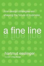 A Fine Line: How Design Strategies Are Shaping the Future of Business, Esslinger