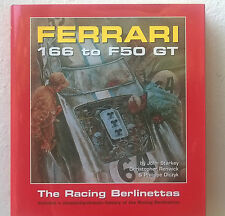 FERRARI 166 TO F50 GT ** THE RACING BERLINETTAS ** JOHN STARKEY ** HARDCOVER