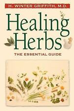 NEW - Healing Herbs: The Essential Guide by Griffith, H. Winter