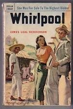Henderson, James Leal WHIRLPOOL (1952) Popular Library 399