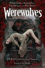 Werewolves: A Field Guide to Shapeshifters, Lycanthropes, and Man-Beasts, , Curr