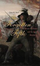The Forgotten Fifth: African Americans in the Age of Revolution (The Nathan I.