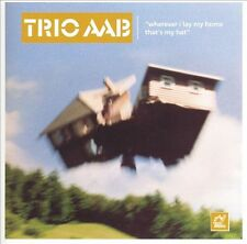 TRIO AAB / 'Wherever I Lay My Hat That's My Home (new)