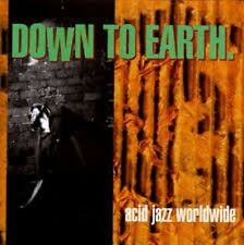 Various Artists - Down to Earth: Acid Jazz World Wide - D Lethal Detour Outside