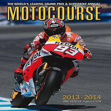 Motocourse 2013-2014: The World's Leading Grand Prix & Superbike Annual,