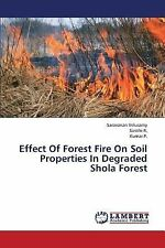 Effect of Forest Fire on Soil Properties in Degraded Shola Forest by R....