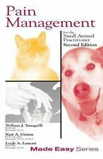 Pain Management for the Small Animal Practitioner by Leigh A. Lamont, William...