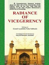 Radiance of Vicegerency by Sayyid Hussein Alamdar (2014, Hardcover)