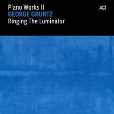 "GEORGE GRUNTZ ""RINGING THE LUMINATOR - PIANO WORKS II""  CD NEU"