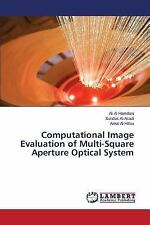 Computational Image Evaluation of Multi-Square Aperture Optical System by...