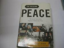 The Missing Peace: The Inside Story of the Fight for Middle East Peace by Ross
