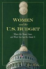 Women and the U.S. Budget: Where the Money Goes and What You Can Do About It by