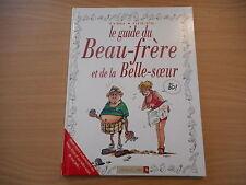 BD - LE GUIDE DU BEAU-FRERE ET DE LA BELLE-SOEUR - TYBO - GOUPIL...