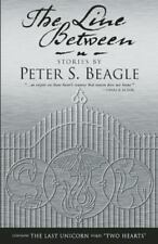 The Line Between by Peter S. Beagle (2006, Paperback)