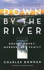 Down by the River: Drugs, Money, Murder, and Family, Charles Bowden, 0743244575,