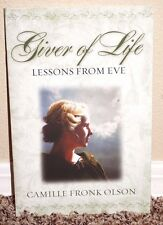Giver of Life Lessons from Eve by Camille Olson 2010 1STED LDS MORMON BOOKLET PB