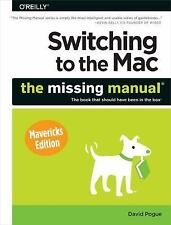 Switching to the Mac: The Missing Manual, Mavericks Edition, Pogue, David, Very