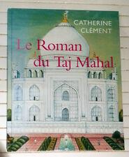 Le Roman du Taj Mahal - Catherine Clément